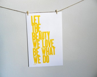 Yellow Poster, Bright Cheery Wall Art, Inspirational Print, Let the Beauty We Love Be What We Do Letterpress Print