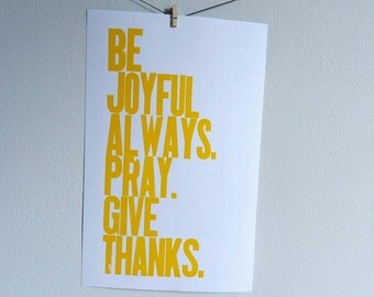 Thessalonians Religious Poster, Be Joyful Always Pray Give Thanks, Letterpress Typography Print