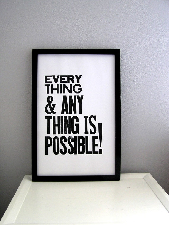 SALE, Letterpress Poster, Everything and Anything is Possible Print (Black)