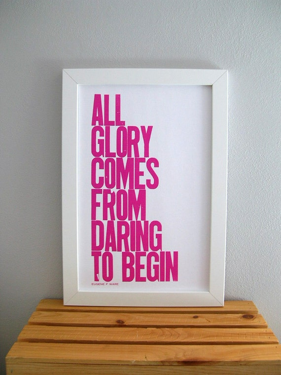 Motivational Poster, College Dorm Art, Graduation Gift, Hot Pink All Glory Comes from Daring to Begin 11x17 Letterpress Print