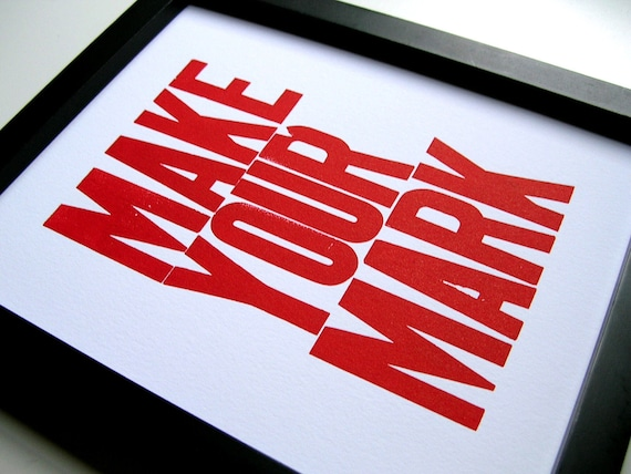 Red and White Letterpress Print, Make Your Mark 8x10 Poster