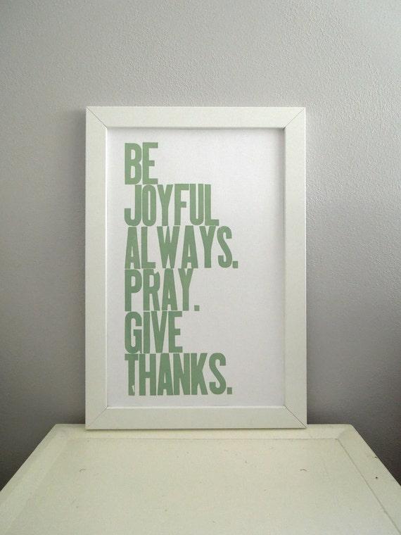 Thanksgiving Decor, Light Sage Typography Poster, Be Joyful Always Pray Give Thanks Letterpress Print