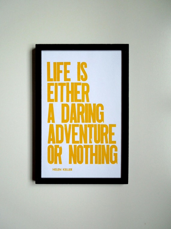 Yellow Travel Theme Poster, Bright Colorful Cheery Wall Decor Typograpy, Life is Either a Daring Adventure or Nothing Letterpress Print