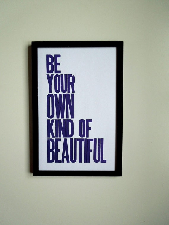 Poster, Be Your Own Kind of Beautiful Letterpress Print with Mixed Wood Type (Deep Violet)