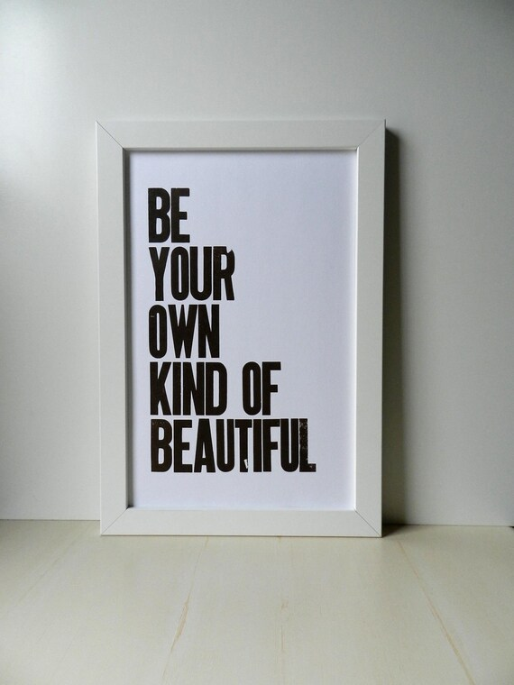 BROWN Poster, Be Your Own Kind of Beautiful Letterpress Print, Dark Brown