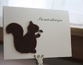 I'm Nuts About You Squirrel Card