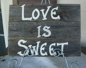 Love is Sweet Candy Bar Wood Wedding Sign Rustic Western Country