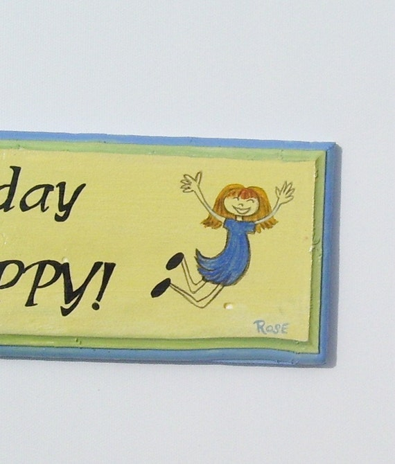 Do one thing every day that makes you Happy Plaque Hand Painted on Reclaimed Wood