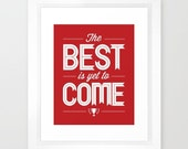 Quote in Valentine Red Motivational Best Is Yet To Come Typography Hope Home Decor Faith Red White Positive Thinking Wedding Baby Graduate