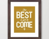 Positive Gold Quote The Best Is Yet To Come Framed Typography Hope Encouragement Faith Mustard Gold Yellow Ochre Thanksgiving Fall Colors