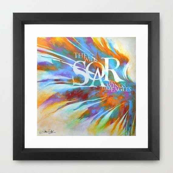 Soar, Framed, Artist Signed, Scripture, Soar, Eagles, Wings, Flying, Faith, Hope, Endurance, Running, Rainbow, Birds, FREE SHIPPING