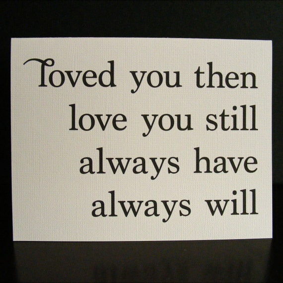 Then, still, always will - the perfect Valentine or anniversary note card