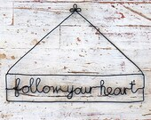 "Wire word ""follow your heart"""
