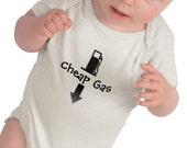 "Custom Baby Onesie - ""Cheap Gas"""