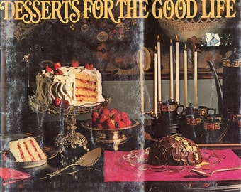 Desserts for the Good Life - Vintage 1970 Cookbook