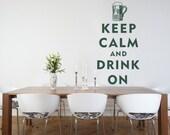 Wall Decal Words Keep Calm Drink On Beer Speakeasy Saint Patricks Day Cinco de Mayo