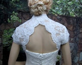 Sale - White cap sleeve bridal lace bolero jacket - keyhole back - alencon lace - was 129.99