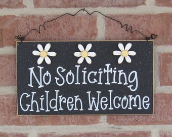 Free Shipping No SOLICITING CHILDREN WELCOME Sign with 3 Daisies (black) for home and office hanging sign