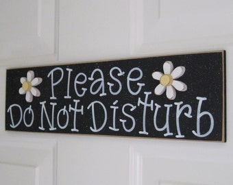 Free Shipping- PLEASE DO NOT Disturb  with daisies (black) for home and office hanging sign
