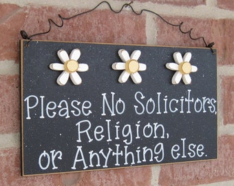 Free Shipping - Please No Solicitors, Religion, or Anything Else Sign with 3 Daisies (black) for home and office hanging sign