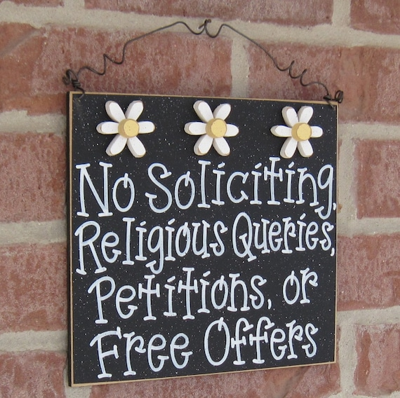 Free Shipping - NO SOLICITING, religious queries, petitions, or free offers with 3 daisies sign (black) for home and office hanging sign