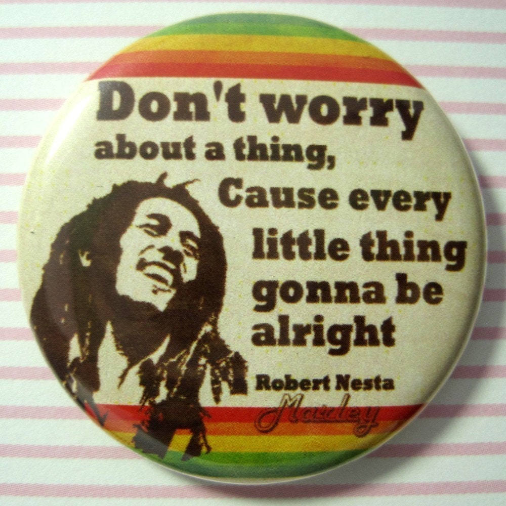 Dont Worry Lyrics Song Download: Bob Marley Dont Worry About A Thing Cause Every Little Thing