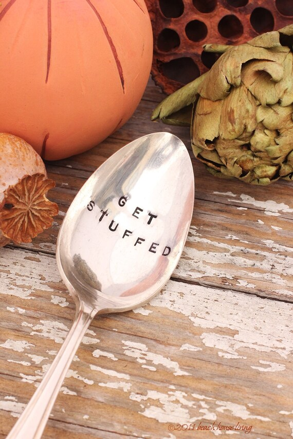 Get Stuffed Serving Spoon Thanksgiving  Silverware Hand Stamped by Beach House Living - As seen on PILLSBURY FOODS