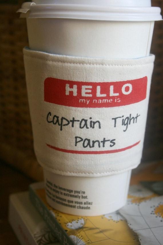 Captain Tight Pants cup cozy