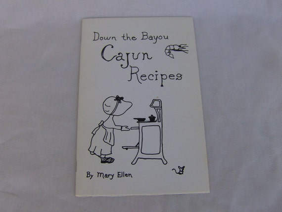 Down the Bayou Cajun Recipes 1989 Cookbook by Mary Ellen Louisiana