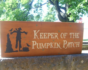 """FALL Decor/Keeper of the Pumpkin Patch/Fall Sign/Home Decor/Wood Sign/Primitive/Rustic/Country/Scarecrow/Pumpkin/DAWNSPAINTING/8"""" x 18"""""""