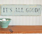It's All Good vintage style sign