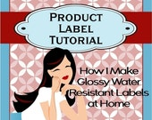 Product Label DIY PDF Tutorial by BalmMom How I Make Glossy Water Resistant Labels for my Bath and Body and Candle Products at Home