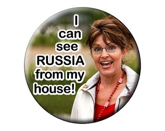 Palin Magnet-antiI-Sarah Palin-I CAN see RUSSIA-Fridge Magnet- anti-Republican 2.25 inch Round Flat-backed MAGNET