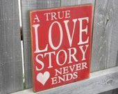 A True Love Story Never Ends primitvie sign 12x12