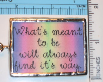 Whats meant to be will always find its way stained glass Keychain