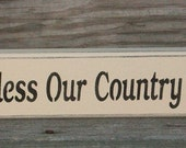 God Bless Our Country Home - Primitive Shelf Sitter Sign
