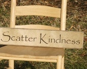 Scatter Kindness - Primitive Country Painted Wall Sign