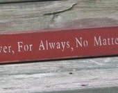 Forever, For Always, No Matter What - Primitive Country Painted Wall Sign
