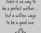 There is no way to be a perfect mother....Mother Wall Decal Lettering Words Sayings Removable Wall Quotes FA025