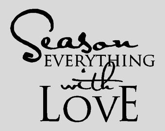 Season Everything With Love...Kitchen Wall Quotes Sayings Words Removable Wall Lettering