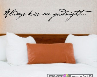 "Always Kiss Me Goodnight...Peel and Stick Bedroom Wall Quotes Words Sayings Removable Home Wall Lettering ( 5"" X 31"")"