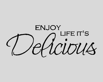 Enjoy life it's delicious.....Kitchen Wall Quotes Words Sayings Removable Kitchen Wall Decal Lettering