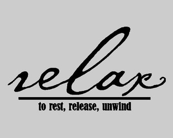 Relax, to rest, release, unwind..... Relaxing Wall Quotes Words Sayings Removable Home Wall Decal Lettering HO23