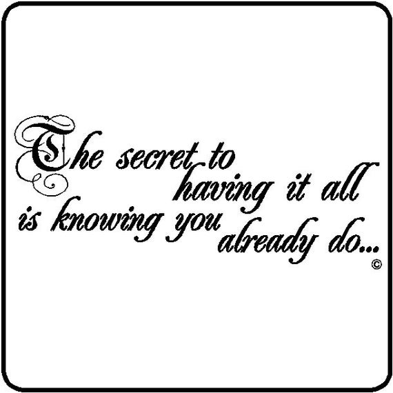 The secret to having it all is knowing you already do...Family Wall Lettering Words Love Decals Wall Quotes