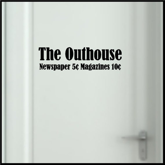 The outhouse bathroom wall quote words sayings powder room for Bathroom sayings for walls