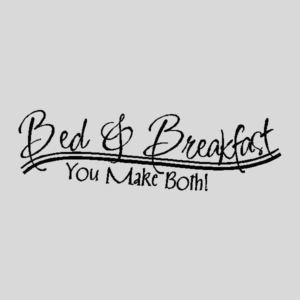 Funny Kitchen Quotes: Bed And Breakfast....Funny Kitchen Wall Quotes Words Sayings