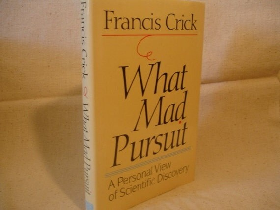"Francis Crick Signed 1st Edition - What Mad Pursuit - A Personal View of Scientific Discovery"" -  - 1988"