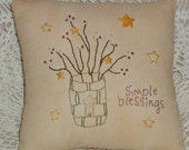 Simple Blessings Primitive Pillow ~~ Primitive Home Decor ~~ Primitive Stitchery ~~ FAAP ~~ OFG Team ~~ Mothers Day Gift