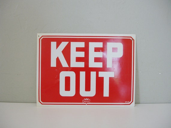 RESERVED vintage keep out sign by nassco