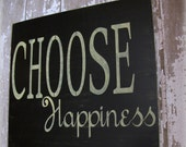 Choose Happiness- Antiqued Inspiration Sign- Painted Wooden Sign-Happy